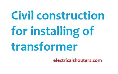Civil construction for installing of transformer