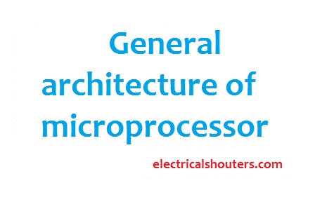 General architecture of microprocessor