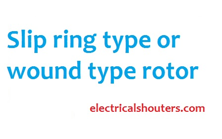 Slip ring type or wound type rotor
